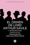 Crimen de Lord Arthur Savile y otros relatos, El (rústica)