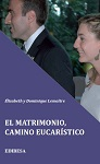 Matrimonio, El: camino eucarístico