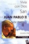 San Juan Pablo II: vivía con Dios