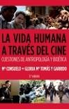 Vida humana a través del cine, La: cuestiones de Antropología y Bioética