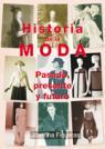 Historia de la moda: pasado, presente y futuro