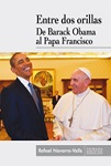 Entre dos orillas: de Barack Obama al Papa Francisco