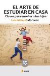 Arte de estudiar en casa, El: claves para enseñar a tus hijos