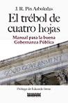 Trébol de cuatro hojas, El: manual para la buena gobernanza pública