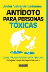 Antídoto para personas tóxicas: claves para ser persona entre personas
