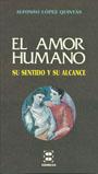 Amor humano, El: su sentido y su alcance