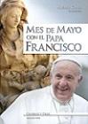 Mes de mayo con el Papa Francisco