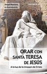Orar con Santa Teresa de Jesús: a la luz de la imagen de Cristo