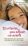 10 criterios para educar con acierto: ideas prácticas para aprovechar con éxito de los 6 a los 12 años