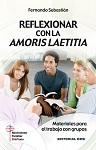 Reflexionar con la Amoris Laetitia: materiales para el trabajo con grupos