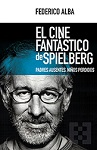Cine fantástico de Spielberg, El: padres ausentes, niños perdidos