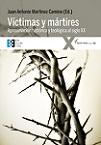 Víctimas y mártires: aproximación histórica y teológica al siglo XX