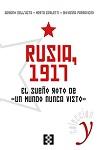 Rusia, 1917: el sueño roto de «un mundo nunca visto»