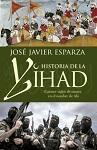 Historia de la Yihad: catorce siglos sangrientos en el nombre de Allah
