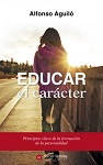 Educar el carácter: principios clave de la formación