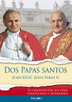 Dos Papas santos: Juan XXIII - Juan Pablo II