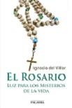 Rosario, El: luz para los misterios de la vida