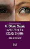Alteridad sexual: razones frente a la ideología de género