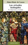 Virtudes teologales, Las: Fe, Esperanza y Caridad