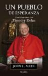 Pueblo de esperanza, Un: conversaciones con Timothy Dolan