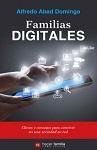 Familias digitales: claves y consejos para vivir en una sociedad en red