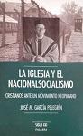Iglesia y el nacionalsocialismo, La: cristianos ante un movimiento neopagano