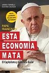 Papa Francisco: esta economía mata: el Capitalismo y la Justicia Social