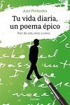 Tu vida diaria, un poema épico: plan de vida verso a verso