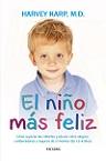 Niño más feliz, El: cómo superar las rabietas y educar niños alegres