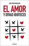 Amor y otras idioteces, El