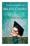 Guía práctica de bilingüismo