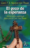 Gozo de la esperanza, El: último retiro espiritual dado por el Cardenal Van Thuan