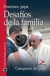Desafíos de la familia: Catequesis del Papa