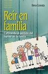 Reír en familia: cultivando el sentido del humor en la familia