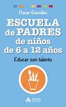 Escuela de padres de niños de 6 a 12 años: educar con talento
