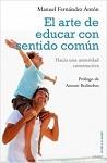 Arte de educar con sentido común, El: hacia una autoridad constructiva