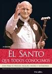 Santo que todos conocimos, El: Juan Pablo II: proceso, milagro, favores y testimonios