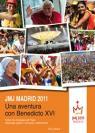 JMJ Madrid 2011: una aventura con Benedicto XVI