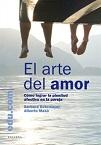 Arte del amor, El: cómo lograr la plenitud afectiva en la pareja