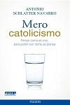 Mero catolicismo: pensar como se vive, para poder vivir como se piensa