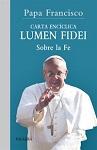 Lumen Fidei: carta encíclica: sobre la fe
