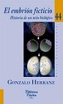 Embrión ficticio, El: historia de un mito biológico