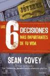 6 decisiones más importantes de tu vida, Las: guía para jóvenes