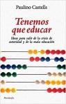 Tenemos que educar: ideas para acabar con la crisis de autoridad y la mala educación